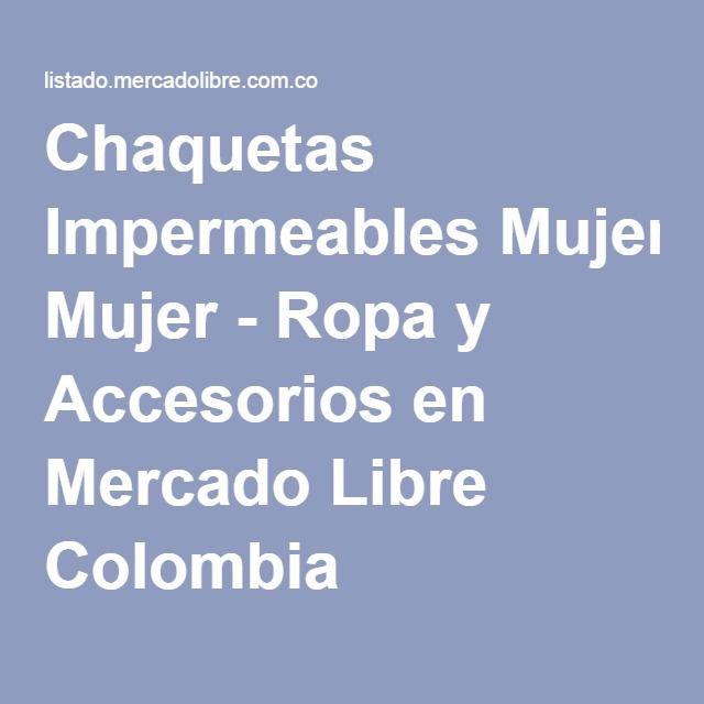 37ea74e70d Chaquetas Impermeables Mujer - Ropa y Accesorios en Mercado Libre Colombia