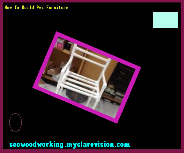 How To Build Pvc Furniture 152118 Woodworking Plans And Projects