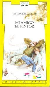 Mi amigo el pintor el primero libro que leí en la secundaria y me guió por la lectura.