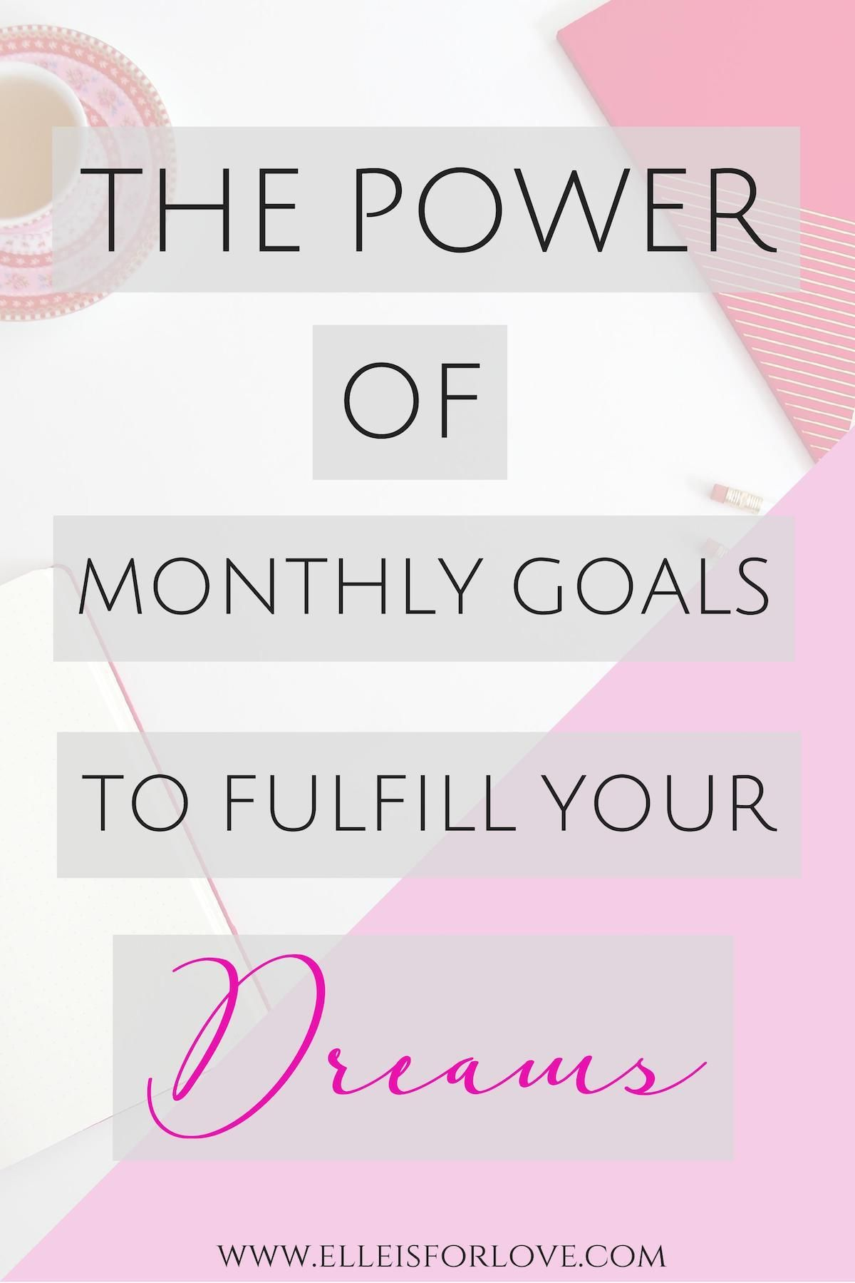 The Power Of Monthly Goals To Fulfill Your Dreams