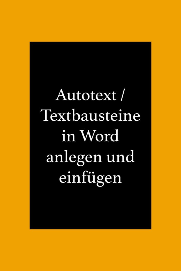 Textbausteine Autotext In Word It Kenntnisse Verbessern Kenntnisse Tipps Zum Lernen Programmieren Lernen