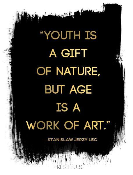 Pin by anna krakowski on photography pinterest wisdom random birthday quotes youth is a gift of nature but age is a work of art bookmarktalkfo Image collections