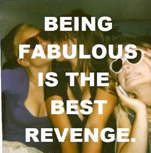 Girly quote about how being fabulous is the best revenge!