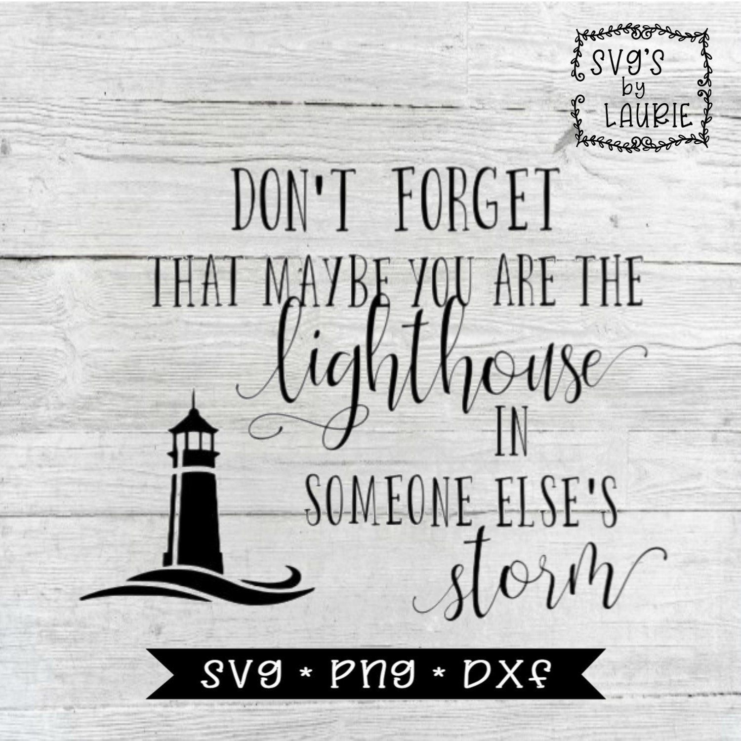 Lighthouse In Someone Else S Storm Svg Faith Svg Etsy In 2020 Svg Quotes Nautical Quotes Lighthouse Quotes