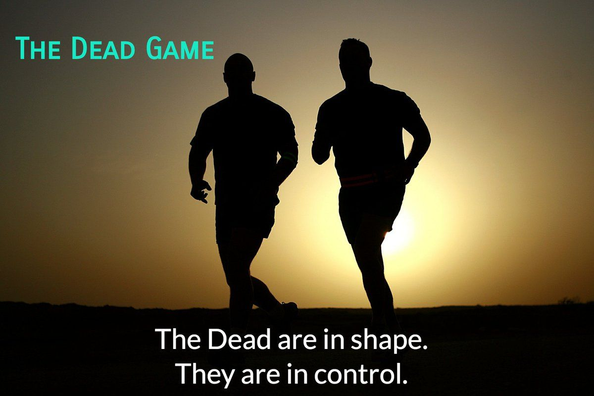The Dead are lean, mean, fighting machines. THE DEAD GAME