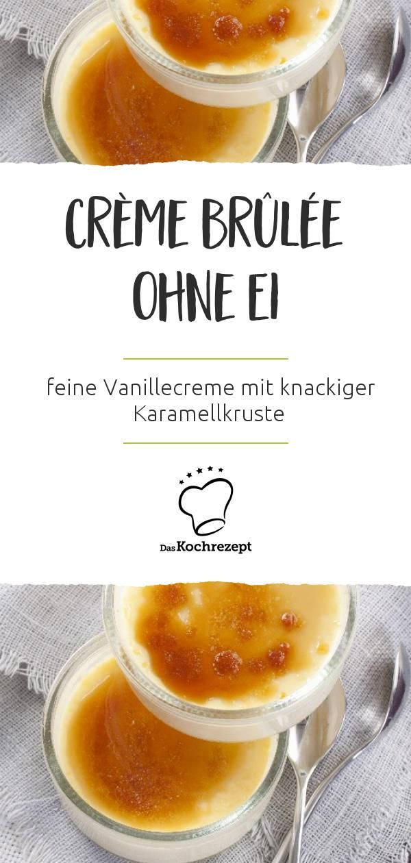 Crème brûlée ohne Ei #cremebrulée