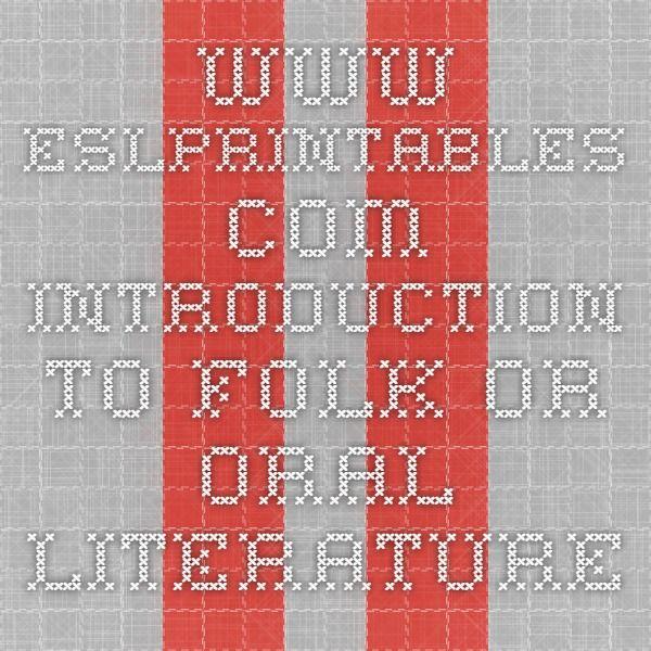 www.eslprintables.com Introduction to Folk or Oral Literature