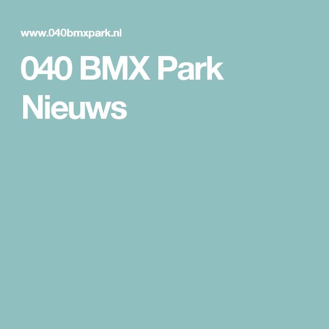 040 BMX Park Nieuws