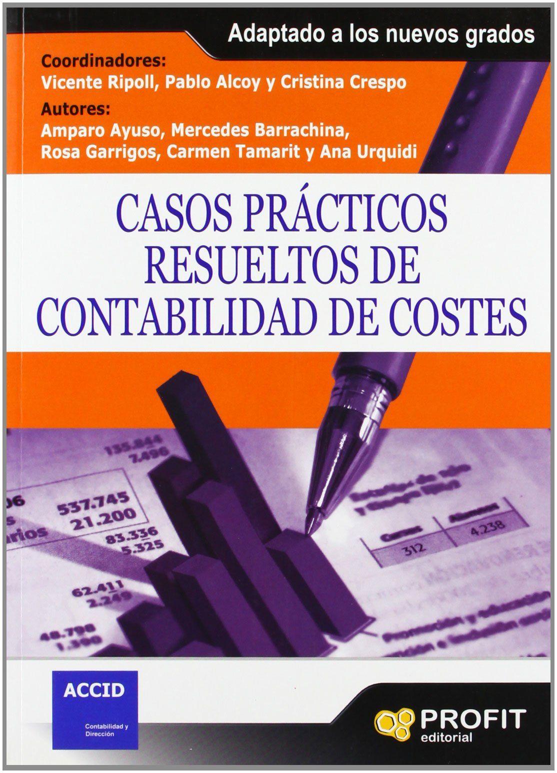 Casos Prácticos Resueltos De Contabilidad De Costes Coordinadores Vicente Ripoll Feliu Pablo Contabilidad De Costos Contabilidad Ejercicios De Contabilidad