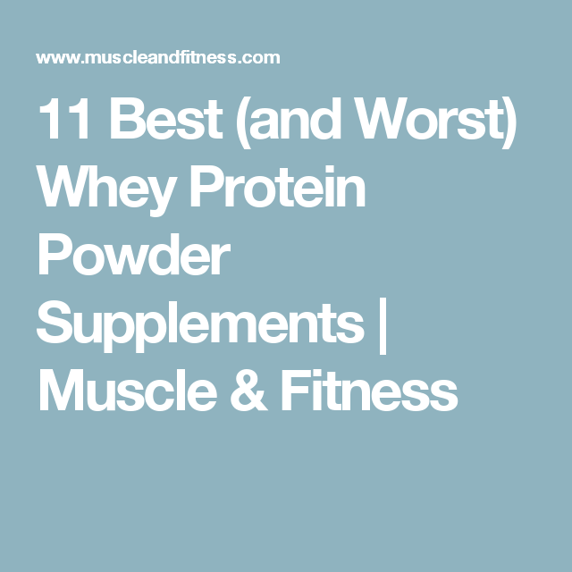 fffeb7c72 11 Best (and Worst) Whey Protein Powder Supplements