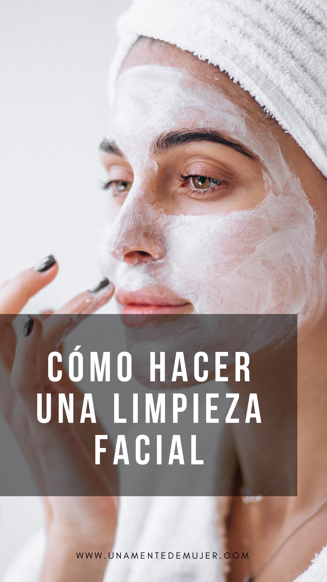 como hacer limpieza facial paso a paso