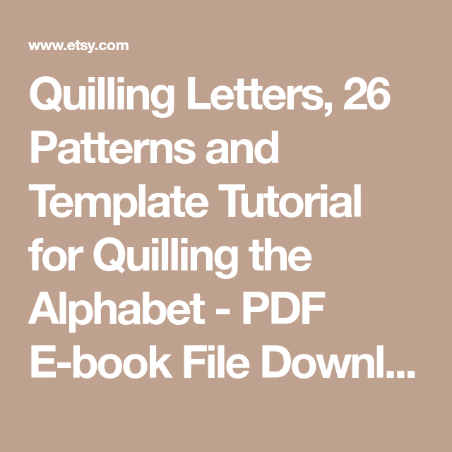 Quilling Letters 26 Patterns And Template Tutorial For The Alphabet Pdf E Book File