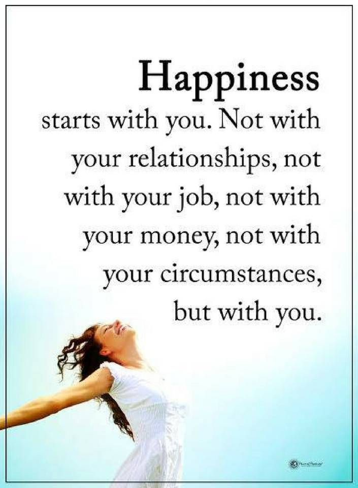 Happiness Quotes Happiness Starts With You. Not With Your