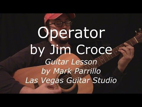How To Play Jim Croce Operator Full Lesson Youtube Music