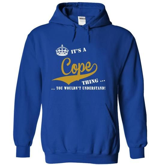 Its a Cope Thing, You Wouldnt Understand! - #husband gift #couple gift. SAVE => https://www.sunfrog.com/LifeStyle/Its-a-Cope-Thing-You-Wouldnt-Understand-gjhysgkzer-RoyalBlue-19817296-Hoodie.html?68278