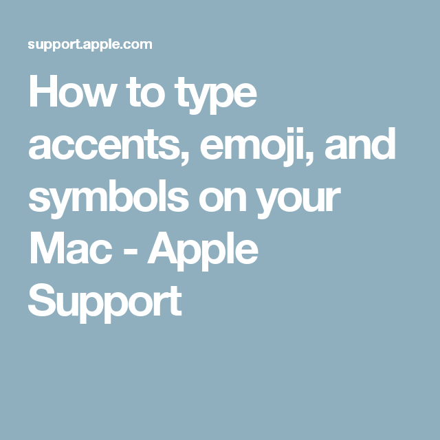 How To Type Accents Emoji And Symbols On Your Mac Emoji And Symbols
