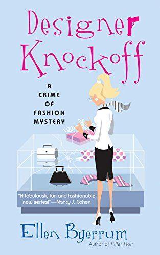 Designer Knockoff: A Crime of Fashion (Crime of Fashion Mystery) by Ellen Byerrum http://www.amazon.com/dp/0451212681/ref=cm_sw_r_pi_dp_a2WIwb1NBER43