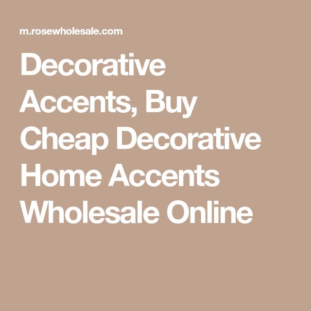 Decorative Accents, Buy Cheap Decorative Home Accents Wholesale Online