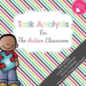 Task Analysis For The Autism Classroom  Asd Autism Classroom And