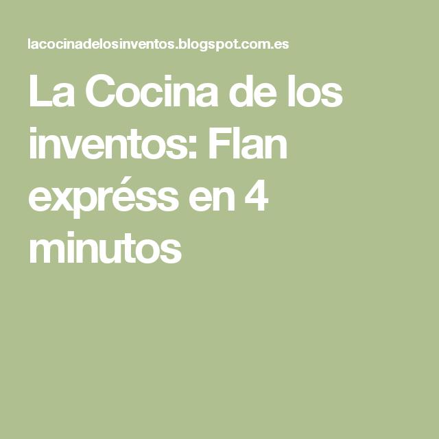 La Cocina de los inventos Flan exprss en 4 minutos