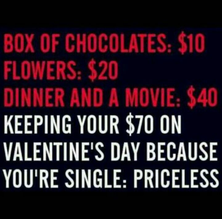 Perks Of Being Single Funny Valentines Day Quotes Funny Quotes Valentine S Day Quotes