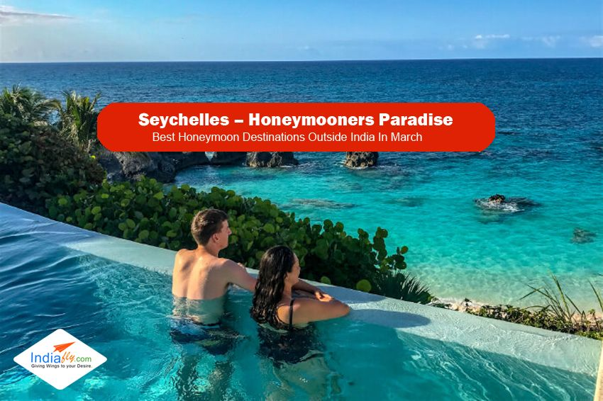 14 Honeymoon Destinations Outside India In March 2019 For A Romantic Escape  #ThingsToDoOnYo… | Best honeymoon destinations, Honeymoon destinations,  Romantic escapes