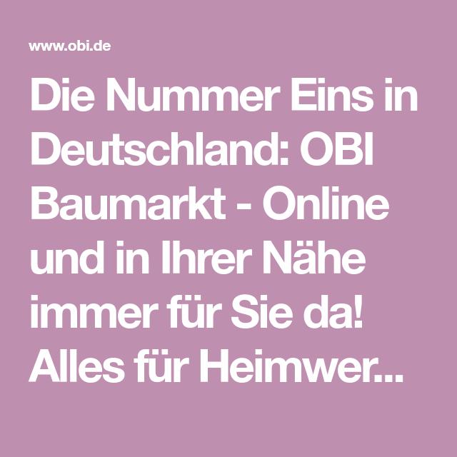 Die Nummer Eins In Deutschland Obi Baumarkt Online Und In Ihrer Nahe Immer Fur Sie Da Alles Fur Heimwerken Bauen Und Garten Bei Obi