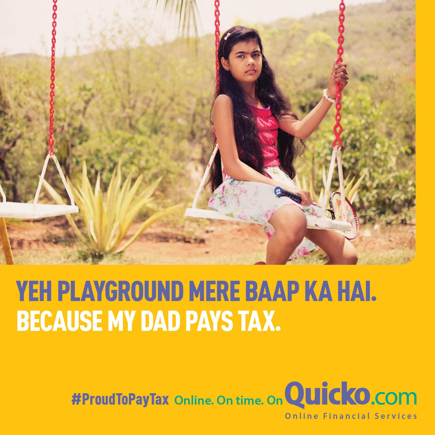 Playground Mere Baap ka Hai Proud To Pay Tax Quicko