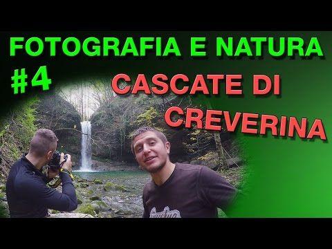 Fotografia e Natura #4: Cascate di Creverina - Lunghe esposizioni - YouTube