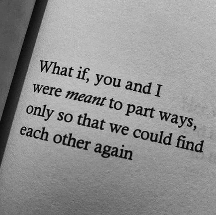 Find Each Other Again Soulmate Quotes Be Yourself Quotes Missing You Quotes For Him