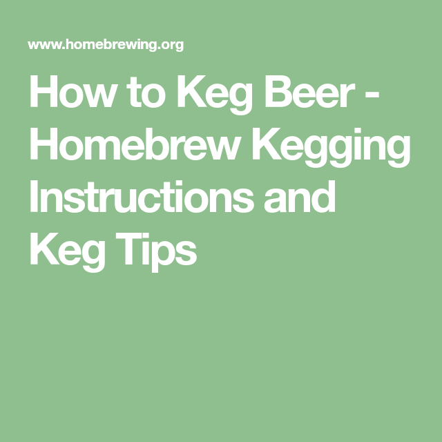 How to Keg Beer - Homebrew Kegging Instructions and Keg Tips