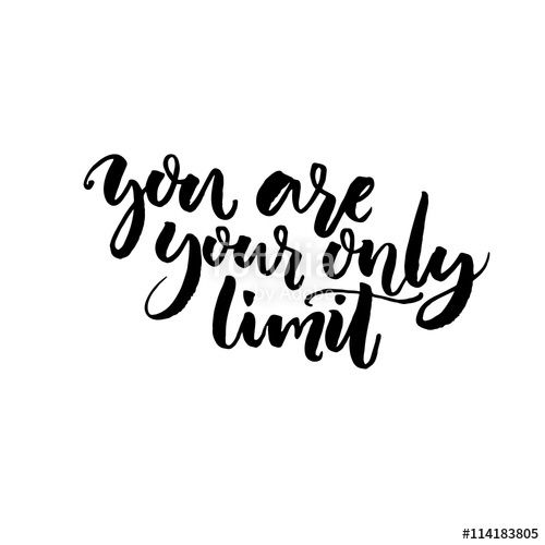 Vector: You are your only limit. Motivational phrase about