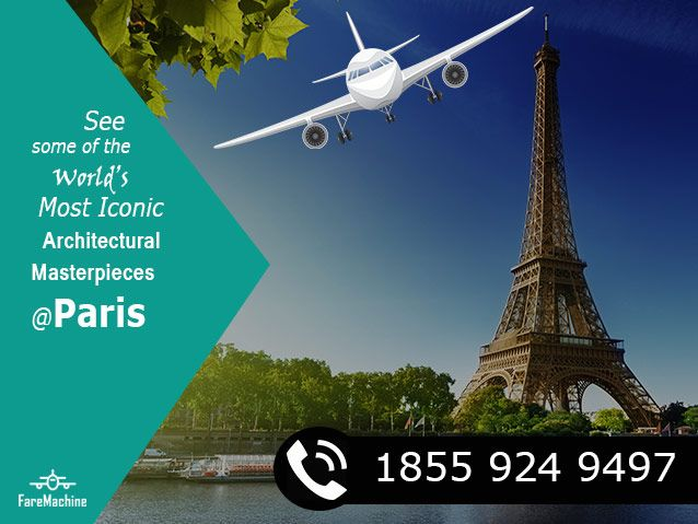 See some of the world's Most Iconic Architectural Masterpieces@ Paris  @faremachine.com Call 1855-924-9497.