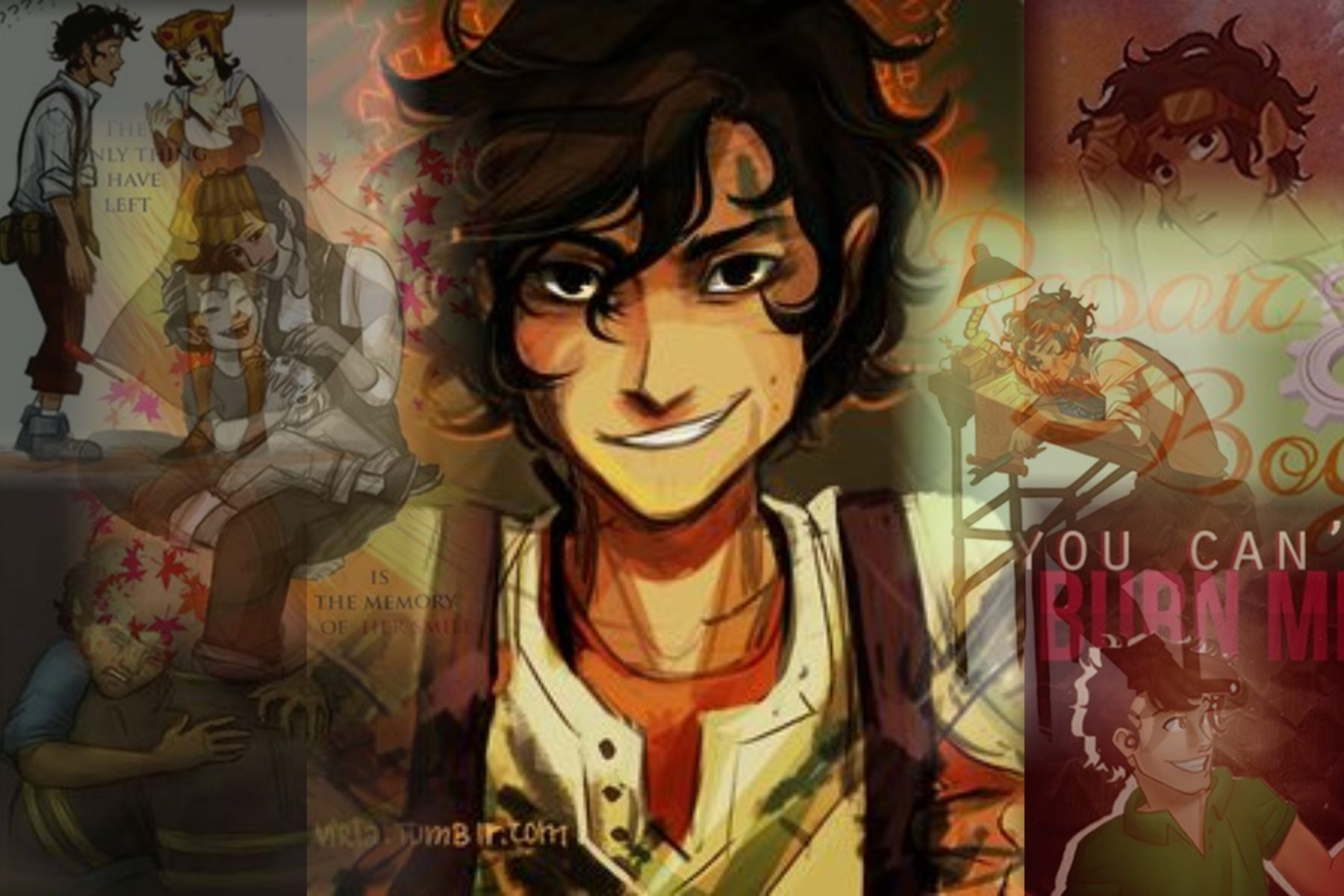 """Leo Valdez. """"you can't burn me."""" """"I try not to think. it interferes with being nuts."""" """"hello, hazel levesque."""" """"then we both lost our moms to fire."""" """"like me. I'm tragically funny and good-looking."""" """"I'm the super-sized McShizzle, man! I'm leo valdez, Bad Boy Supreme. and the ladies LOVE a bad boy."""" """"I swear it on the river styx."""" """"do not underestimate my ability to annoy."""" """"I GOT the scrawny."""" """"oh man, straight-up fighting isn't my thing."""" """"stupid. ugly. goat."""" """"I don't even LIKE star…"""