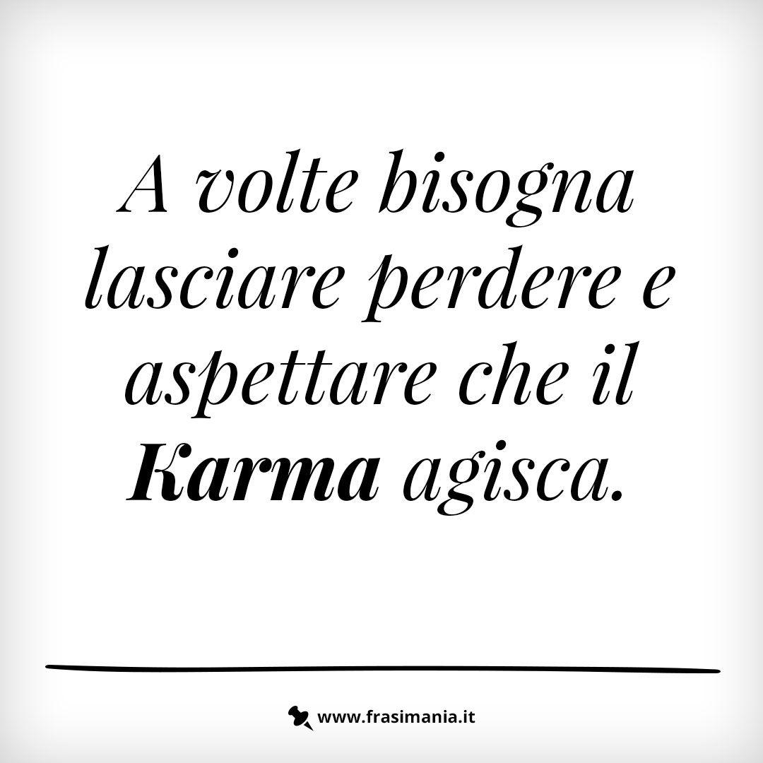 Frasi Celebri Karma.Immagini Con Frasi Sul Karma Le 12 Piu Simpatiche Citazioni Sagge Citazioni Casuali Karma