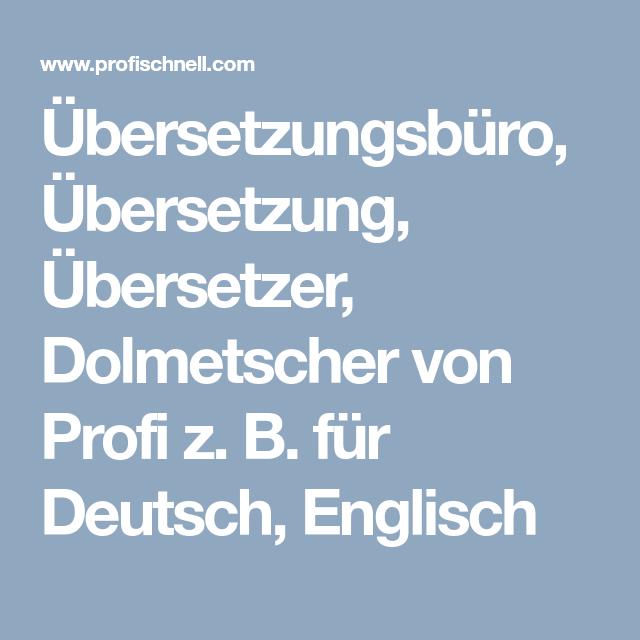 Ubersetzungsburo Ubersetzung Ubersetzer Dolmetscher Von Profi Z B Fur Deutsch Englisch Ubersetzungsburo Dolmetscher Ubersetzung