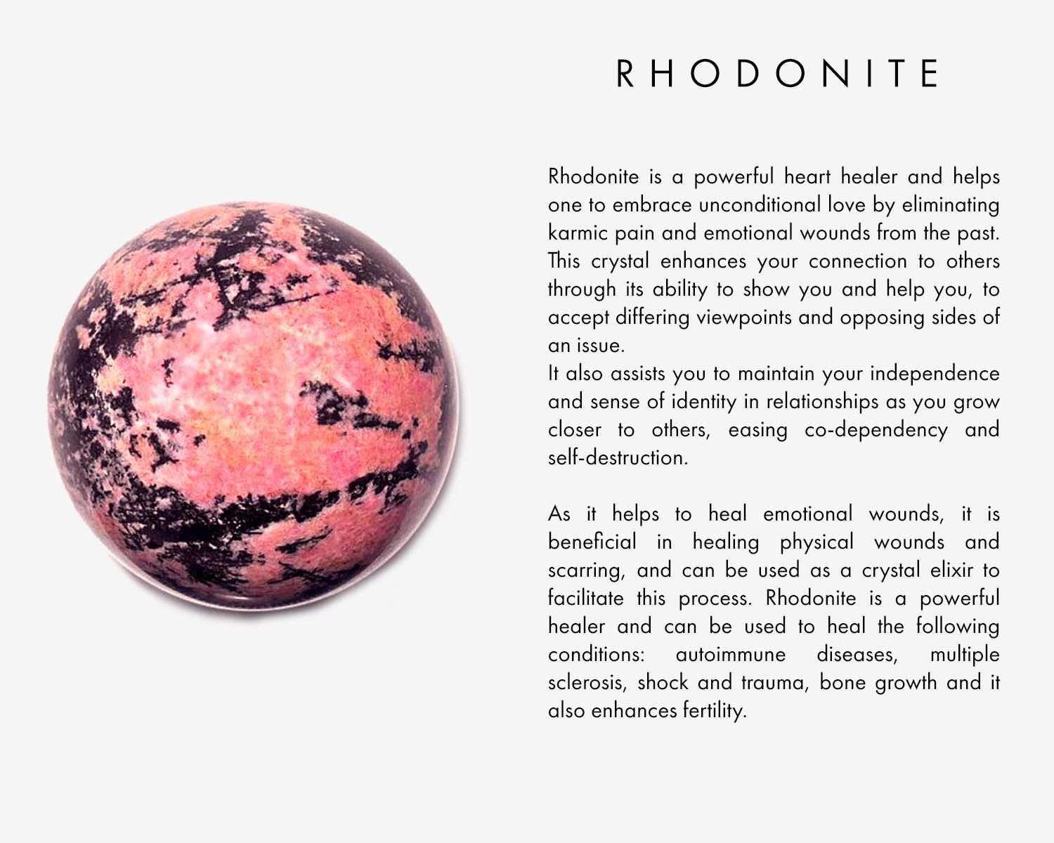Rhodonite is a powerful heart healer and helps one to