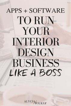 Best Interior Design Apps + Software To Run Your Business — Online Interior Design School by Alycia Wicker
