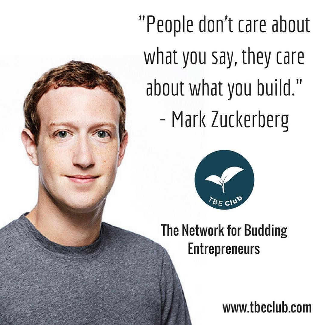 People Don T Care About What You Say They Care About What You Build Mark Zuckerberg Social Media Expert Social Media Mark Zuckerberg