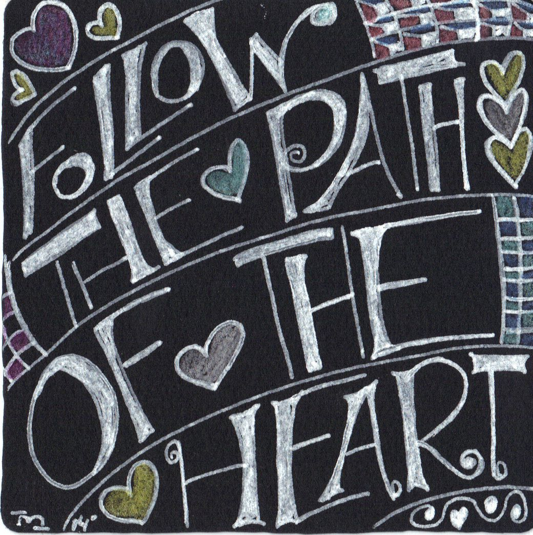 Follow the Path of the Heart :)