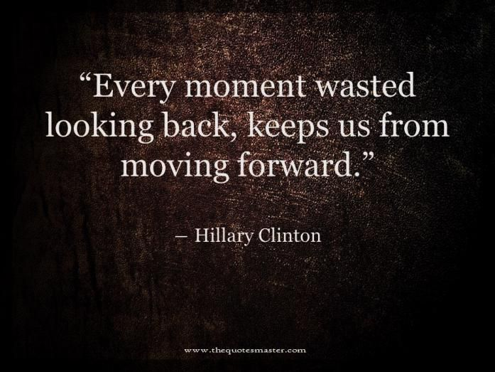 Quotes About Moving Forward And Not Looking Back