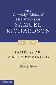 Pamela: Or, Virtue Rewarded; Samuel Richardson; Edited by Albert J. Rivero