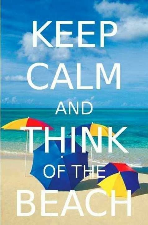 Keep Calm And Think Of The Beach! Love This.perfect For The Beach House!