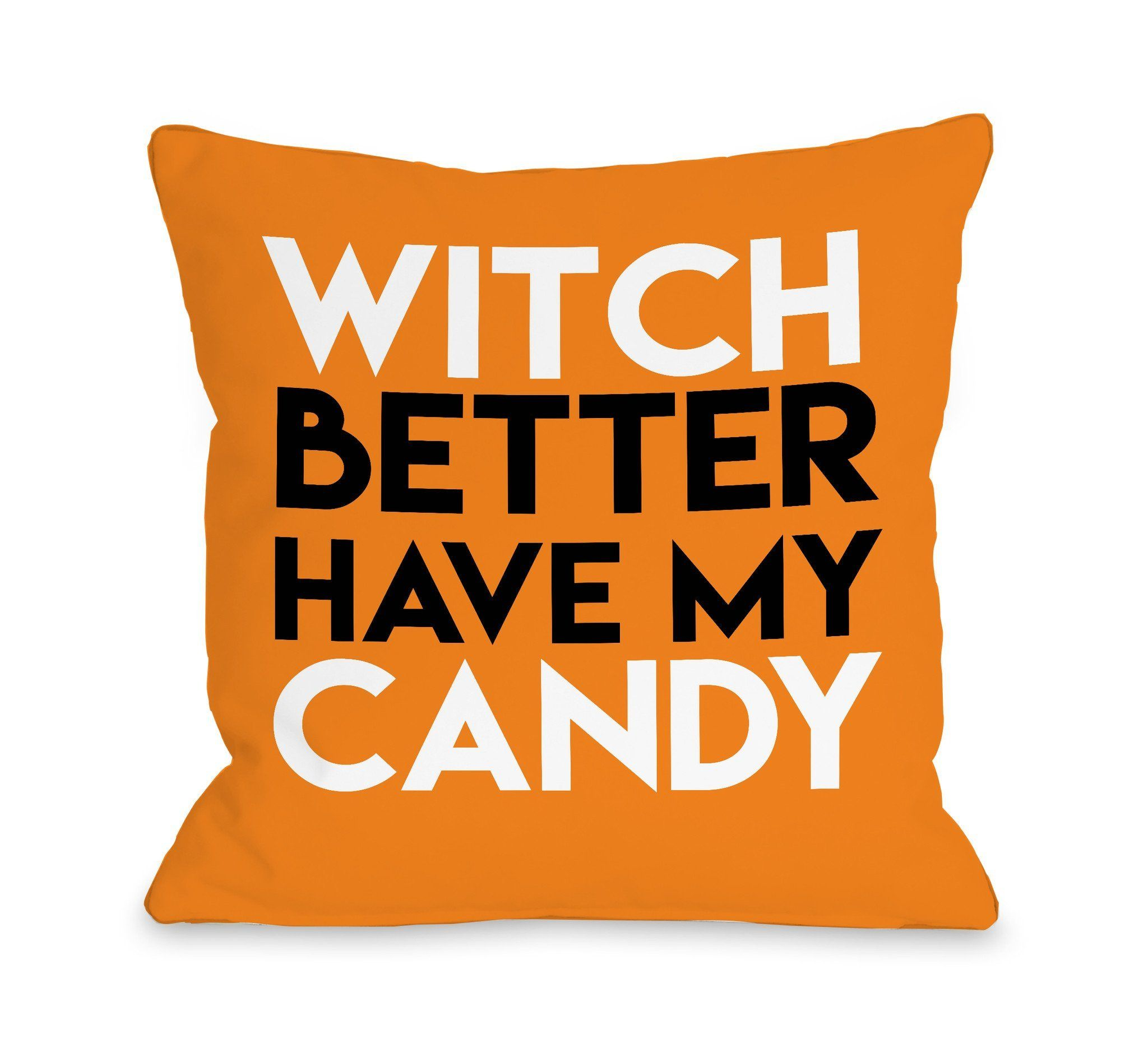 Witch Better Have My Candy Throw Pillow. Halloween FunHalloween Home DecorHolidays  ...