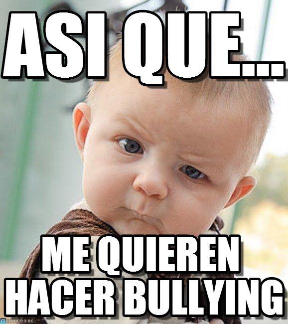 501af515210f86203a0427f9571dc6dd all we need is love ¡¡como cuando tus amigas te quieren hacer,Memes De Bullying