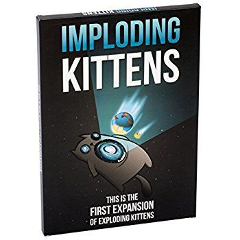 Imploding Kittens This Is The First Expansion Of Exploding Kittens Exploding Kittens Card Game Exploding Kittens Kids Party Games