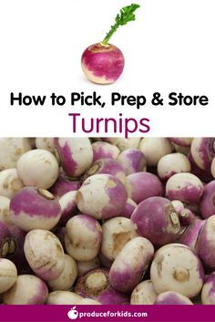 All About Turnips- How to Pick, Prepare & Store |