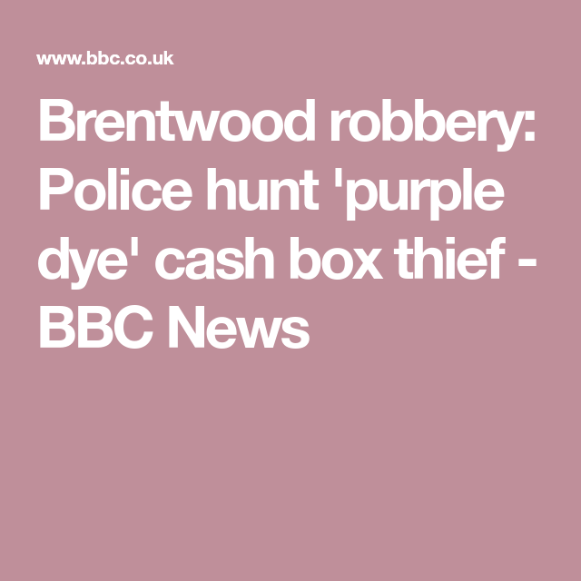 Excellent Brentwood Robbery Police Hunt Purple Dye Cash Box Thief Crime Wiring Cloud Usnesfoxcilixyz