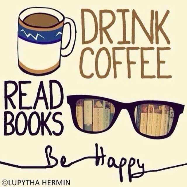 Reading Drink Coffee Read Books Coffee And Books Coffee Quotes