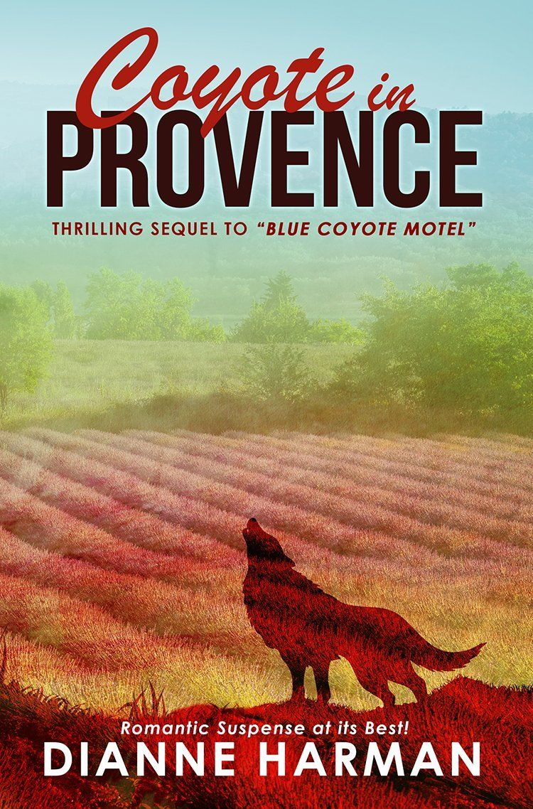 Coyote In Provence By Dianne Harman 1 20 Http Www Amazon Com Exec Obidos Asin B00fvaaeqo Hpb2 20 Asin B00fvaaeqo Ms Blue Coyote Best Kindle Mystery Book